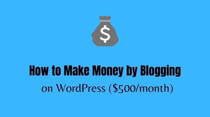 how to make money by blogging on wordpress